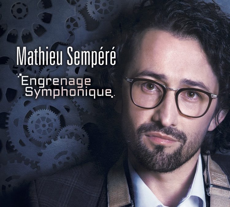 """Engrenage symphonique"", le nouvel album de Mathieu Sempéré"